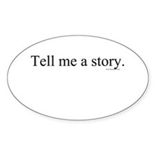 Tell me a story Oval Decal