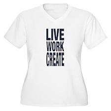 Live Work Create Plus Size T-Shirt