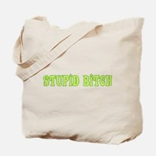 stupid-bitch_tr.png Tote Bag