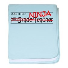 Job Ninja 4th Grade baby blanket