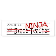 Job Ninja 4th Grade Bumper Sticker
