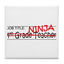 Job Ninja 4th Grade Tile Coaster