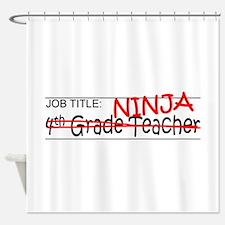 Job Ninja 4th Grade Shower Curtain