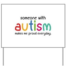 Someone With Autism Makes Me Proud Everyday Yard S