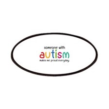 Someone With Autism Makes Me Proud Everyday Patche