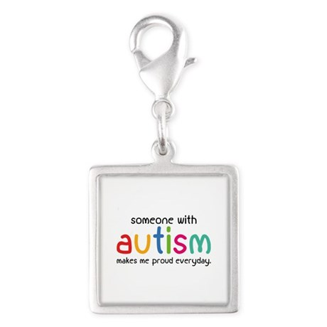 Someone With Autism Makes Me Proud Everyday Silver
