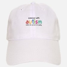 Someone With Autism Makes Me Proud Everyday Baseball Baseball Cap
