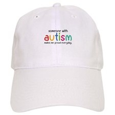 Someone With Autism Makes Me Proud Everyday Baseball Cap