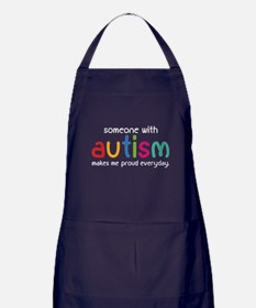 Someone With Autism Makes Me Proud Everyday Apron