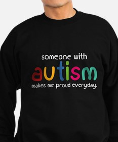 Someone With Autism Makes Me Proud Everyday Sweats