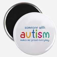 """Someone With Autism Makes Me Proud Everyday 2.25"""""""