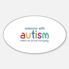 Someone With Autism Makes Me Proud Everyday Sticke