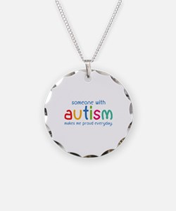 Someone With Autism Makes Me Proud Everyday Neckla