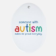 Someone With Autism Makes Me Proud Everyday Orname