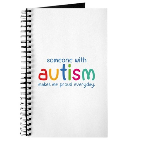 Someone With Autism Makes Me Proud Everyday Journa