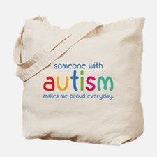 Someone With Autism Makes Me Proud Everyday Tote B