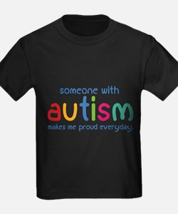 Someone With Autism Makes Me Proud Everyday T