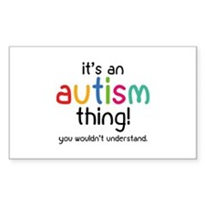 It's an autism thing! Decal