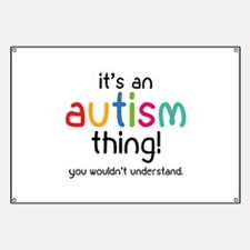 It's an autism thing! Banner