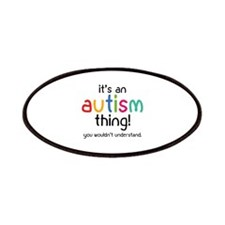 It's an autism thing! Patches