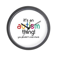 It's an autism thing! Wall Clock