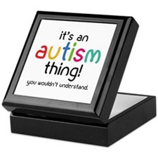 It's an autism thing! Keepsake Box