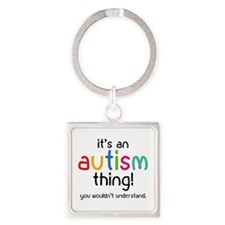 It's an autism thing! Square Keychain