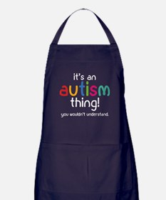 It's an autism thing! Apron (dark)