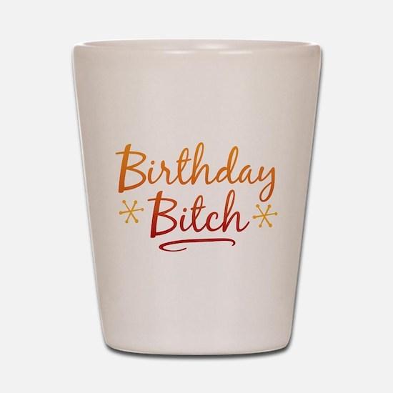 Birthday Bitch Shot Glass