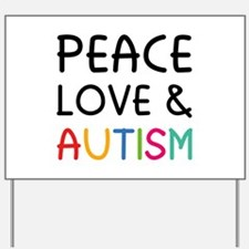 Peace Love & Autism Yard Sign