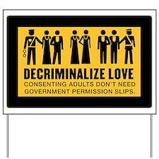 Decriminalize Love Yard Sign