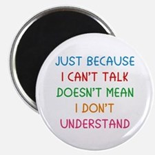 Just because I can't talk ... Magnet