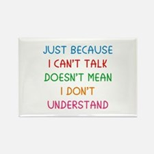 Just because I can't talk ... Rectangle Magnet (10