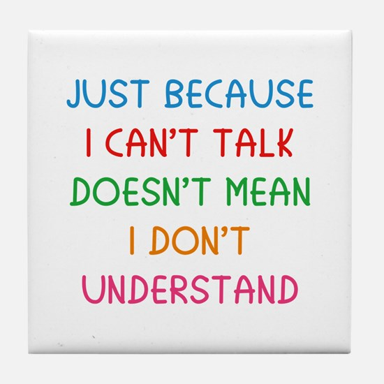 Just because I can't talk ... Tile Coaster