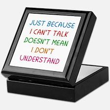 Just because I can't talk ... Keepsake Box