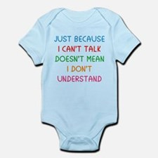 Just because I can't talk ... Infant Bodysuit