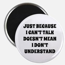 """Just because I can't talk ... 2.25"""" Magnet (10 pac"""