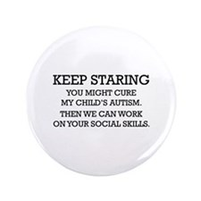 "Keep Staring 3.5"" Button"