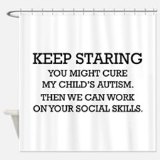 Keep Staring Shower Curtain