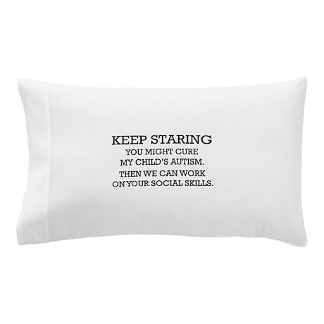 Keep Staring Pillow Case