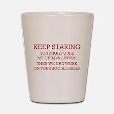 Keep Staring Shot Glass