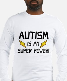 Autism Is My Super Power! Long Sleeve T-Shirt