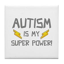 Autism Is My Super Power! Tile Coaster