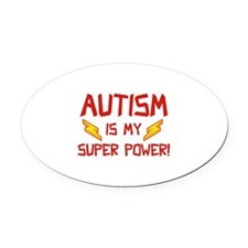 Autism Is My Super Power! Oval Car Magnet