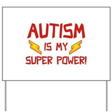 Autism Is My Super Power! Yard Sign