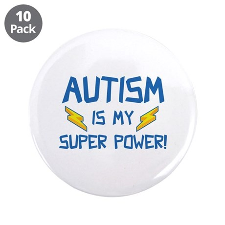 "Autism Is My Super Power! 3.5"" Button (10 pack)"