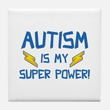 Autism Is My Super Power! Tile Coaster