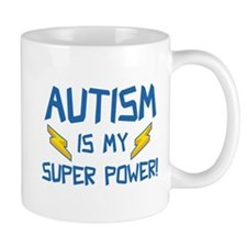 Autism Is My Super Power! Mug