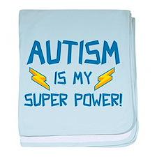 Autism Is My Super Power! baby blanket
