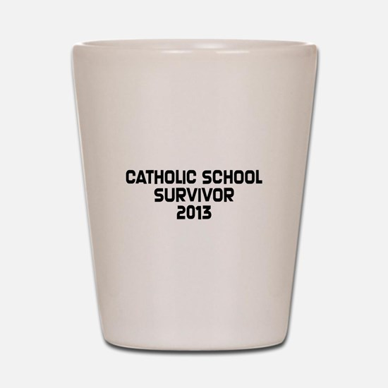Catholic School Survivor Shot Glass
